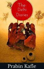 The Delhi Diaries by lostprabin