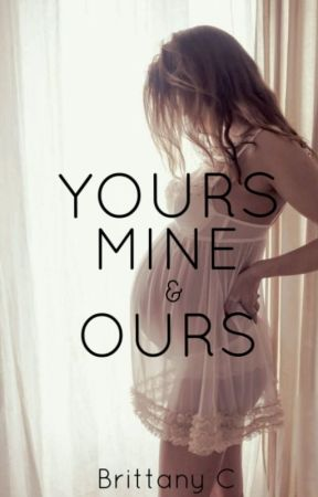 Yours Mine & Ours (Book 1 of 4) (Justin Bieber Love Story) ✔️ by brattany07