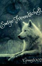 Ewige Freundschaft by Ginny1002
