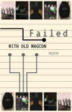 Failed || Old Magcon by fezziy