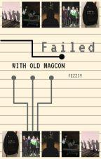 Failed || Old Magcon by fezziy