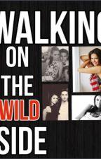 Walking on the wild side (Bad Boy Book) ON HOLD by WRITERandSK8ER