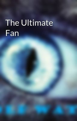 The Ultimate Fan