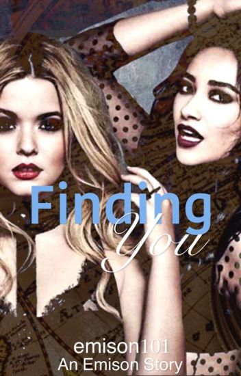 Finding You (An Emison Story)