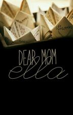 Dear Mom Ella by TardisBlue_11
