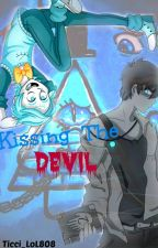 Kissing the Devil  [OneShot] (Willdip) by Ticci_LoL808