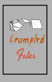 Crumpled Fates by DirectionerRia17