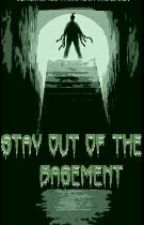 stay out of the basement by snehazaynmalik