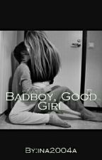 Badboy, Good Girl by Ina2004a