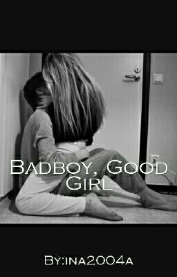 Badboy, Good Girl
