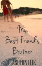 My Best Friend's Brother by Laraashton