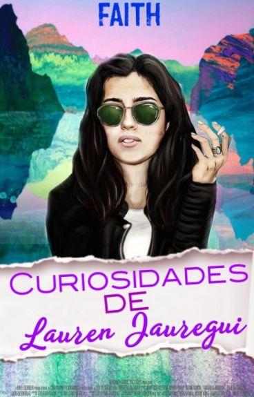 Curiosidades de Lauren Jauregui ❤