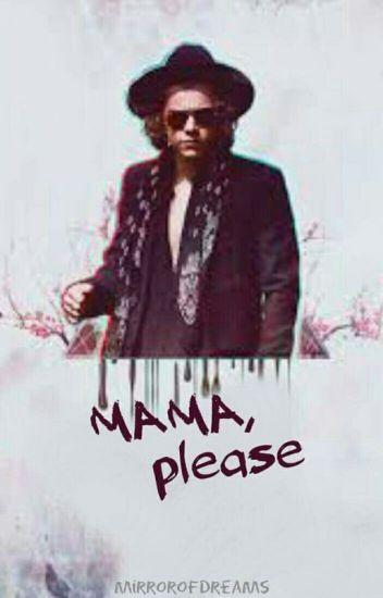 Mama, please /H.S./ SK √