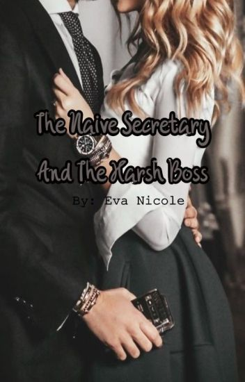 The Naive Secretary And The Harsh Boss
