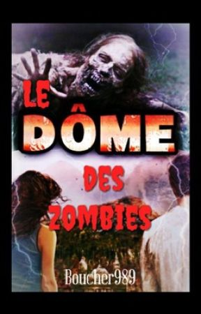 Le dôme des zombies by Boucher989
