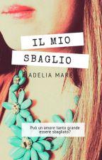 Il mio sbaglio by Adelia_Mare