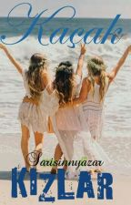 Kaçak Kızlar by sarisinnyazar