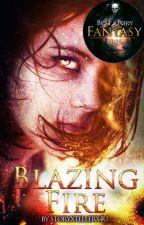 Blazing Fire by storyxtellerx4u