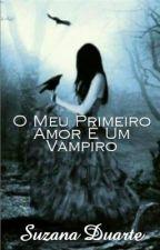 O Meu Primeiro Amor É Um Vampiro by SuzanaDuarte