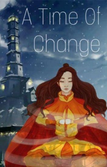 A Time of Change {ATLA & LOK}