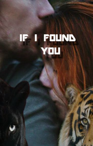 If I found you