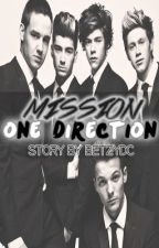 Mission One Direction (ON HOLD) by betzydc