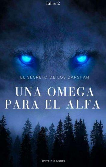 Una Omega Para El Alfa ©  #EWA