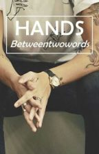 Hands by Betweentwowords