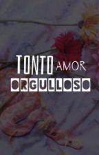 Tonto Amor Orgulloso - Suga y Tú by Ale_Jungkook