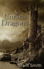 A Curse of Dragons by grantwsmith