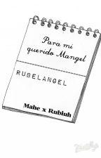 """""""Para Mi Querido Mangel"""" - Rubelangel by MahexRubiuh"""