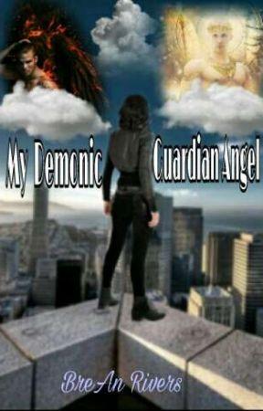 My Demonic Guardian Angel [#Wattys2017] by yourfriendbri