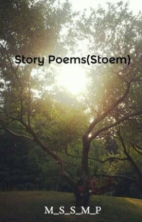 Story Poems(Stoem) by M_S_S_M_P