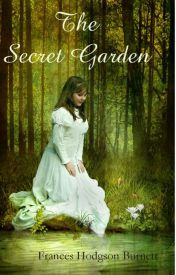 The Secret Garden Original -Frances Hodgson Burnett by Parxdisee