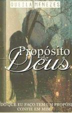 { Propósito de  Deus } by QueilaMenezes