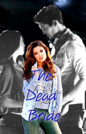 The Dead Bride (Teen Wolf FF)