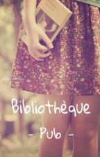 Bibliothèque [FERMÉ ET EN PAUSE...] by Diff_mais_Unis