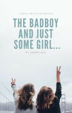 THE Badboy And Just Some Girl... by annee1404
