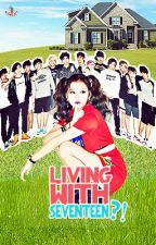 Living With Seventeen?! by armyinspirits