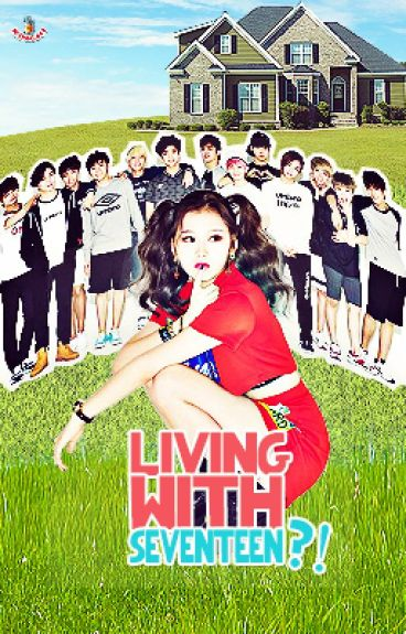Living With Seventeen!?