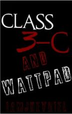Class 3-C and Wattpad. by IAmJheyRiel