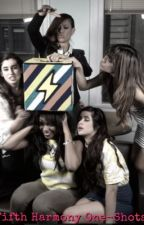 Fifth Harmony One-Shots by AbbyePittser