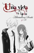 Una vida a tú Lado [Miketsukami Soushi y Tú] by Lyn_Alien