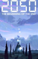 2050: The Beginning of the End by GoldenPen_