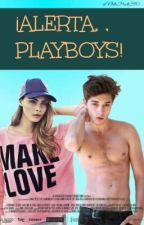 ¡Alerta Playboys ! © by xCrazyGirl2002x