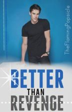 Better than Revenge (One-Shot Second Place Winner) by Immature_Writing