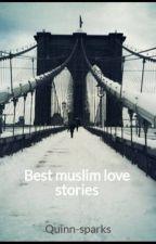 Best muslim love stories by Quinn-sparks