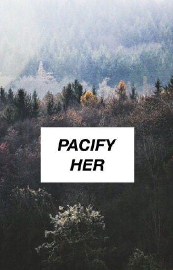 pacify her : muke
