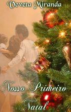Nosso Primeiro Natal - Spin off de Ao Te Conhecer (DEGUSTAÇÃO) by VevetaMiranda