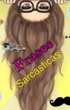 Frases Sarcasticas by JustHispters